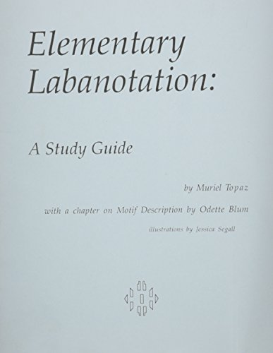 Study Guide for Elementary Labanotation: Peggy Hackney