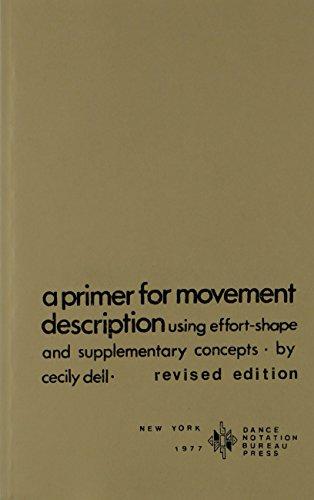 Primer for Movement Description Using Effort/Shape: Dell, Cecily