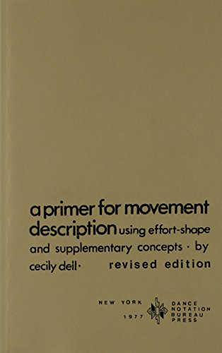 9780932582034: A Primer for Movement Description Using Effort Shape and Supplementary Concepts