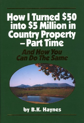 9780932586032: How I Turned $50 into $5 Million in Country Property - Part Time: And How You Can Do the Same