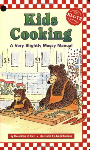Kids Cooking : A Very Slightly Messy: Klutz Press Staff