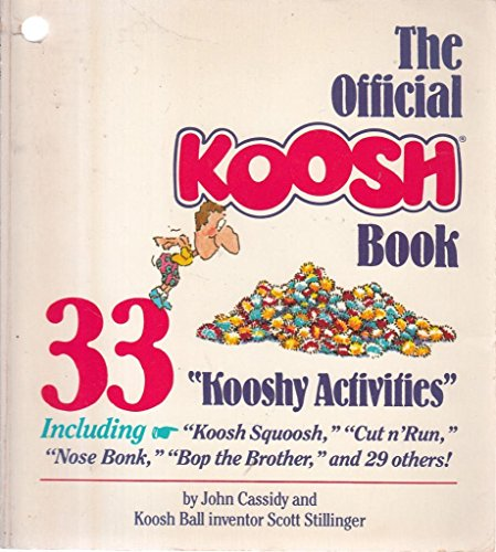 9780932592231: The Official Koosh Book