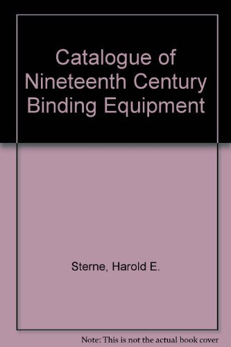 Catalogue of Nineteenth Century Bindery Equipment: Harold E. Sterne