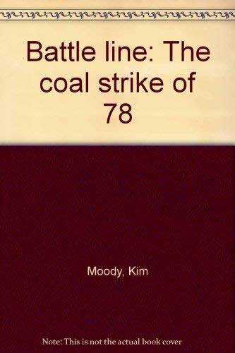9780932608000: Battle line: The coal strike of '78
