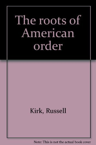 9780932612090: The roots of American order