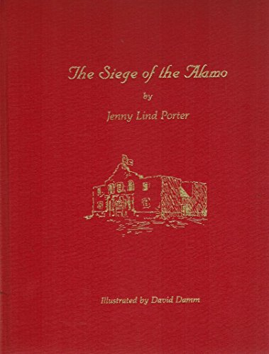 The Siege of the Alamo: Porter, Jenny Lind