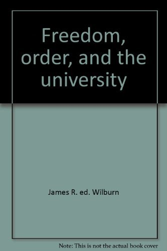 Freedom, order, and the university