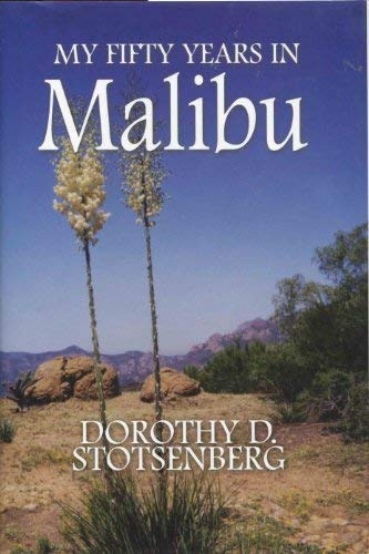 My Fifty Years in Malibu: Stotsenberg, Dorothy D.