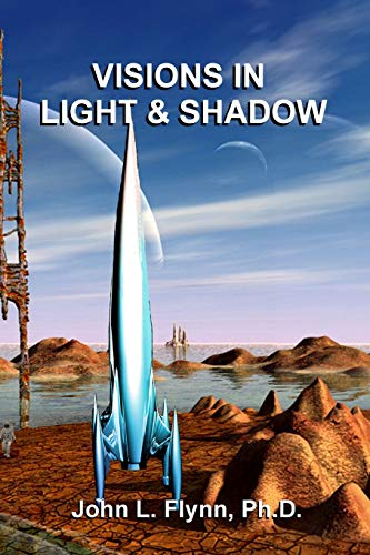 Visions in Light and Shadow (0932616682) by John L. Flynn