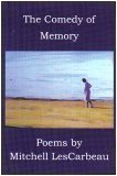 9780932616715: The Comedy of Memory: Poems