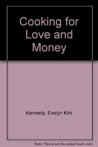 Cooking for Love, and Money