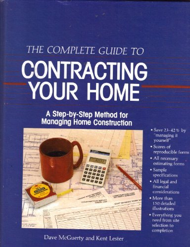 Complete Guide to Contracting Your Home: Step-by-step: Dave McGuerty, Kent