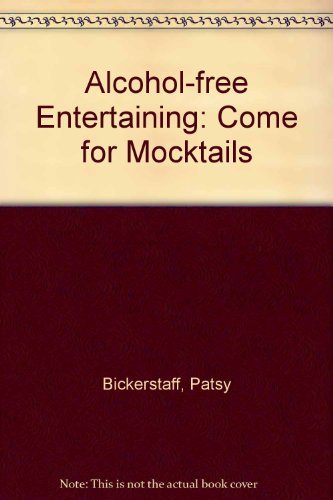 9780932620590: Alcohol Free Entertaining: Come for Mocktails