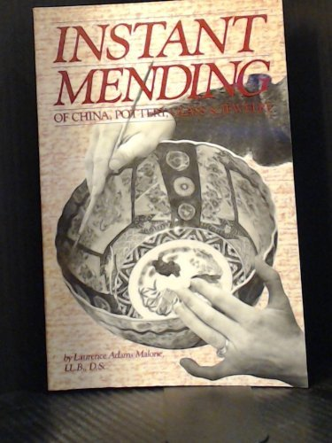 Instant Mending of China, Pottery, Glass &: Malone, Laurence Adams