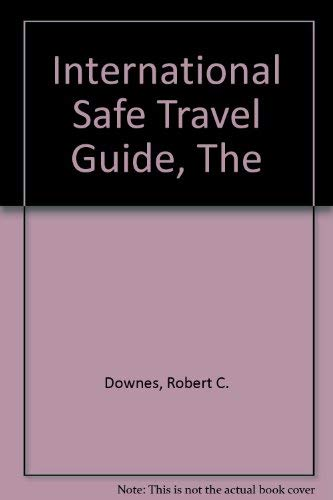 9780932620781: The International Safe Travel Guide