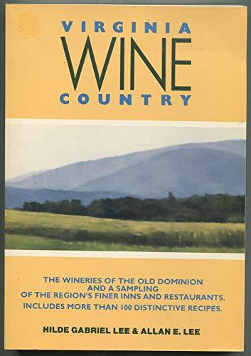 Virginia Wine Country: Lee, Hilde Gabriel,