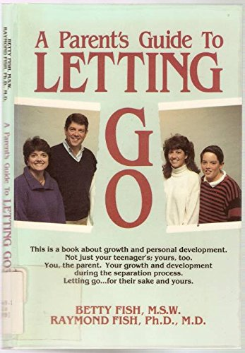 9780932620941: A Parent's Guide to Letting Go