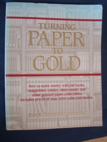 9780932620972: Turning Paper to Gold