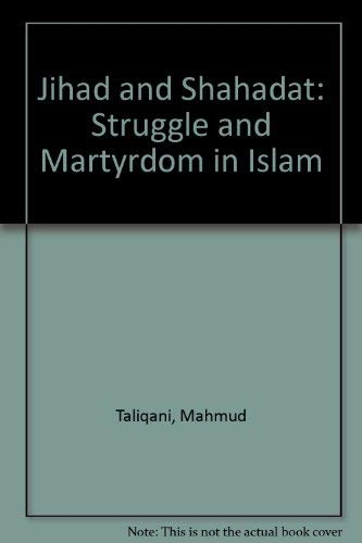 9780932625007: Jihad and Shahadat: Struggle and Martyrdom in Islam