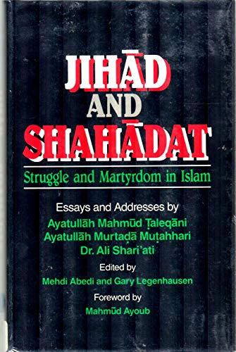 9780932625038: Jihad and Shahadat: Struggle and Martyrdom in Islam