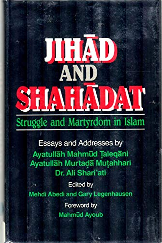 9780932625038: Jihad and Shahadat: Struggle and Martyrdom in Islam (English and Persian Edition)
