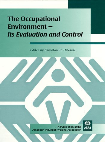 9780932627827: The Occupational Environment: Its Evaluation and Control and Management