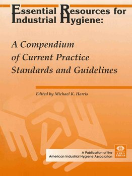9780932627988: Essential Resources for Industrial Hygiene: A Compendium of Current Practice Standards and Guidelines