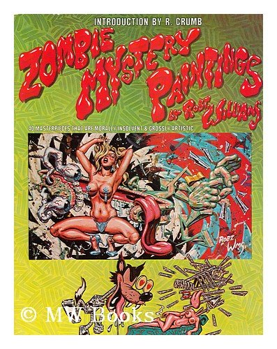 9780932629401: Zombie Mystery Paintings / by Robt. Williams ; [Introd. by R. Crumb. ]