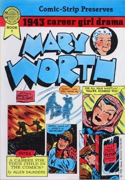 MARY WORTH Book 1 [1943 Career Girl Drama, Comic-Strip Preserves]: Saunders, Allen