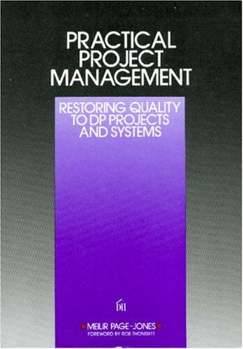 9780932633002: Practical Project Management: Restoring Quality to Data Processing Projects and Systems