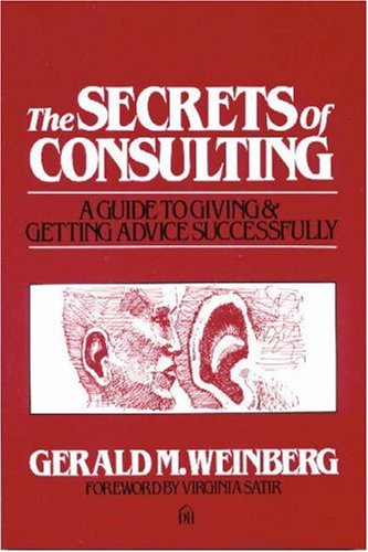 9780932633019: The Secrets of Consulting: A Guide to Giving and Getting Advice Successfully