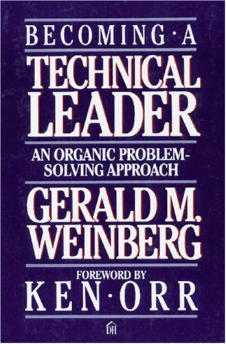 9780932633026: Becoming a Technical Leader: An Organic Problem-solving Approach