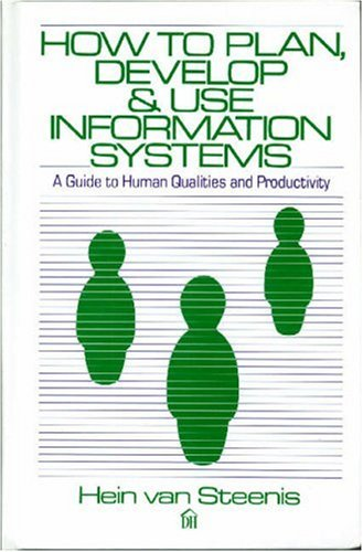 9780932633125: How to Plan, Develop, and Use Information Systems: A Guide to Human Qualities and Productivity