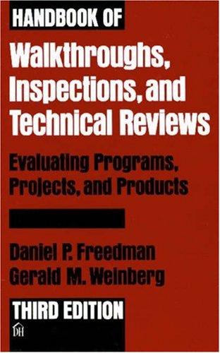 Handbook of Walkthroughs, Inspections, and Technical Reviews: Daniel P. Freedman,