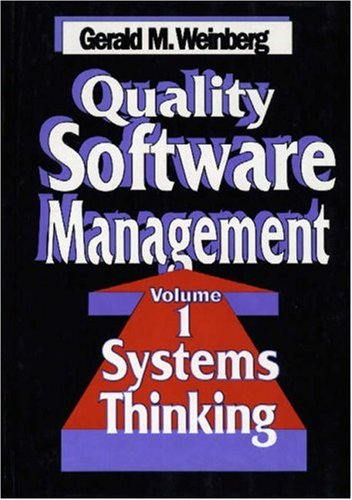 Quality Software Management: Systems Thinking: Weinberg, Gerald M.