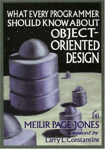 9780932633316: What Every Programmer Should Know About Object Oriented Design