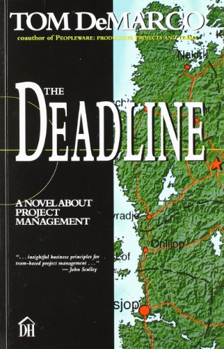 The Deadline : A Novel about Project: Tom DeMarco