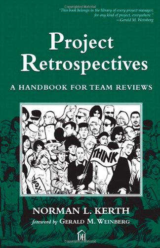 9780932633446: Project Retrospectives: A Handbook for Team Reviews