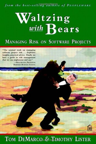 9780932633606: Waltzing With Bears: Managing Risk on Software Projects