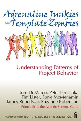 9780932633675: Adrenaline Junkies and Template Zombies: Understanding Patterns of Project Behavior