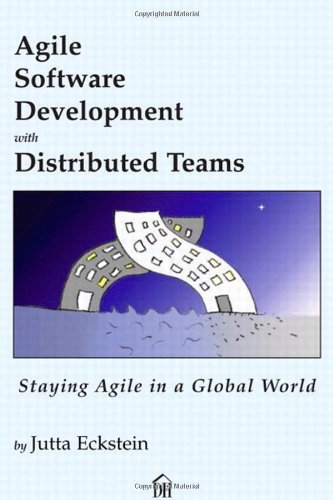 9780932633712: Agile Software Development with Distributed Teams: Staying Agile in a Global World