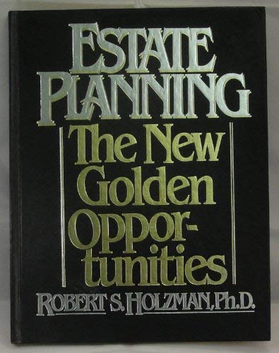 Estate Planning: The New Golden Opportunities