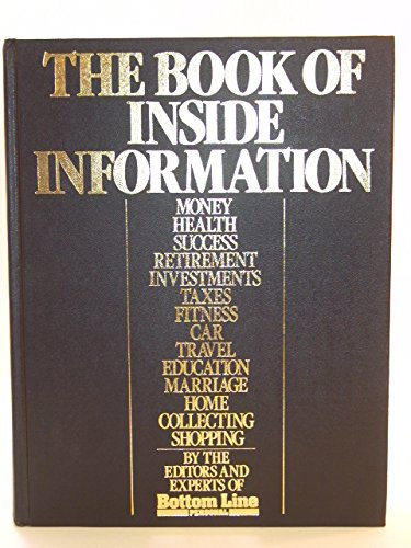 9780932648648: The Book of Inside Information: Money, Health, Success, Marriage, Education, Car, Collecting, Fitness, Home, Travel, Shopping, Taxes, Investments, Retirement