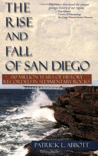 Rise and Fall of San Diego: 150 Million Years of History Recorded in Sedimentary Rocks: Patrick L. ...