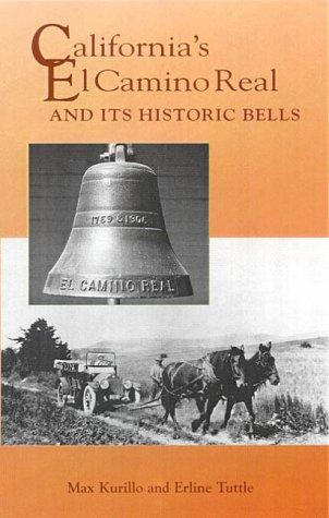 9780932653376: California's El Camino Real and Its Historic Bells (Sunbelt Cultural Heritage Books)