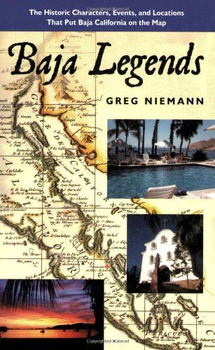 9780932653475: Baja Legends: The Historic Characters, Events, and Locations That Put Baja California on the Map