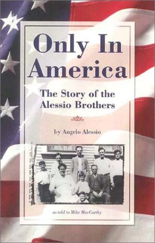9780932653536: Only in America: The Story of the Seven Alessio Brothers