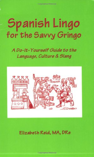 9780932653598: Spanish Lingo for the Savvy Gringo