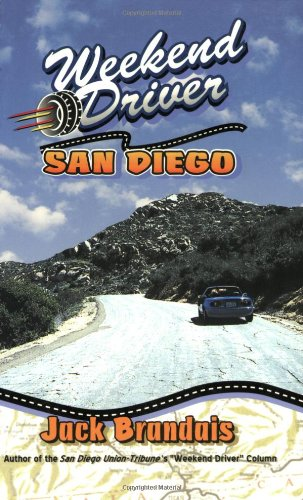 Weekend Driver San Diego: Day Drives in and Around San Diego County: Jack Brandais