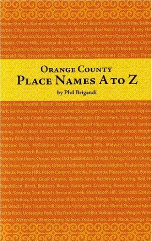 9780932653796: Orange County Place Names a to Z (Adventures in the Natural History and Cultural Heritage of the Californias)